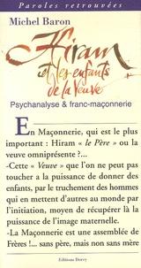 Michel Baron - Hiram et les enfants de la veuve - (Psychanalyse et Franc-Maçonnerie).