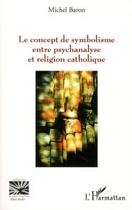 Histoiresdenlire.be Le concept de symbolisme entre psychanalyse et religion catholique Image