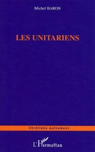 Michel Baron - Les unitariens.
