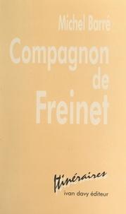 Michel Barré et Ahmed Lamihi - Compagnon de Freinet.