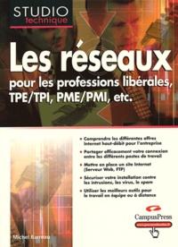 Michel Barreau - Les réseaux pour les professions libérales, TPE/TPI, PME/PMI, etc.