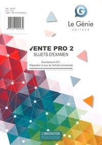 Vente Pro 2 Sujets dexamen - Sous-épreuve E22 : Préparation et suivi de laction commerciale.pdf