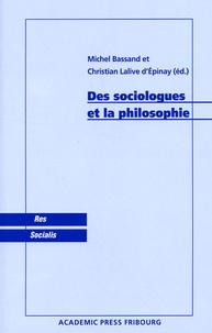 Michel Bassand et Christian Lalive d'Epinay - Des sociologues et la philosophie.