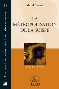 Michel Bassand - La métropolisation de la Suisse.