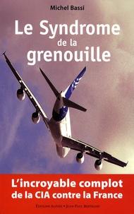 Histoiresdenlire.be Le Syndrome de la grenouille - L'incroyable complot de la CIA contre la France Image