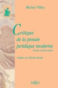 Michel Bastit - Critique de la pensée juridique moderne - Douze autres essais.