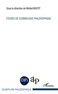 Michel Bastit - Etudes de cosmologie philosophique.