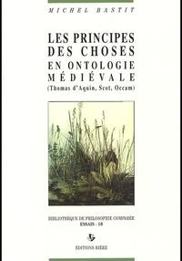 Michel Bastit - Les principes des choses en ontologie médiévale (Thomas d'Aquin, Scot, Occam).