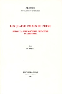 Michel Bastit - Les quatre causes de l'être selon la philosophie première d'Aristote.