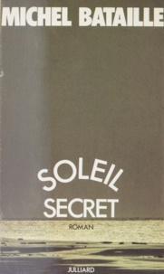 Michel Bataille - Soleil secret.