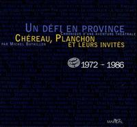 Michel Bataillon - Défi en Province 1972-1986 Coffret 3 Volumes : Chéreau ; Planchon ; ... et leurs invités.