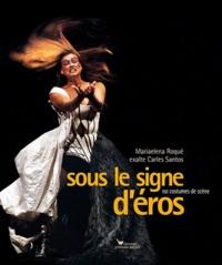 Michel Bataillon et Mariaelena Roqué - Sous le signe d'Eros - 150 Costumes de scène.