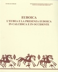 Michel Bats et Bruno D'Agostino - Euboica - L'Eubea e la presenza euboica in Calcidica e in Occidente.