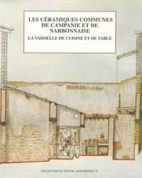 Michel Bats - Les céramiques communes de Campanie et de Narbonnaise (Ier siècle avant J-C - IIe siècle après J-C) - La vaisselle de cuisine et de table.