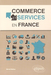 Michel Battiau - Commerce et services en France.