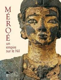Michel Baud - Méroé - Un empire sur le Nil.