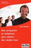 Michel Baudier - Bien prospecter au téléphone pour obtenir des rendez-vous.