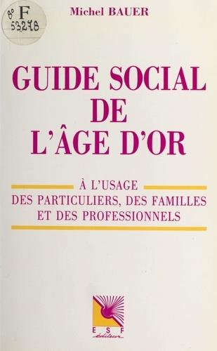 Guide social de l'âge d'or : à l'usage des particuliers, des familles et des professionnels
