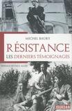 Michel Baury - Résistance - Les derniers témoignages.