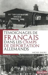 Michel Baury - Témoignages de français dans les camps de déportation allemands.
