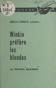 Michel Bavasco et Charles Exbrayat - Winkie préfère les blondes.