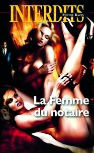 Michel Bazin - La Femme du notaire.