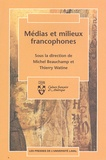 Michel Beauchamp et Thierry Watine - Médias et milieux francophones.