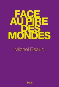 Michel Beaud - Face au pire des mondes.