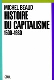 Michel Beaud - Histoire du capitalisme - 1500-1980.