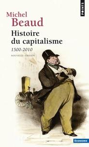 Michel Beaud - Histoire du capitalisme - 1500-2010.