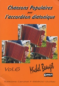 Michel Beauget - Chansons populaires pour l'accordéon diatonique, volume 6. 1 CD audio