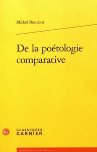 Michel Beaujour - De la poétologie comparative.