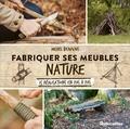 Michel Beauvais - Fabriquer ses meubles nature - 15 réalisations en pas à pas.