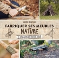 Michel Beauvais et Michel Sinier - Fabriquer ses meubles nature - 15 réalisations en pas à pas.