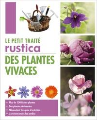 Michel Beauvais et Annie Lagueyrie - Le petit traité Rustica des plantes vivaces.