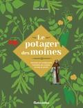 Michel Beauvais - Le potager des moines - Histoire et symbolisme, potager en carrés, fiches plantes.