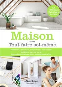 Michel Beauvais et Anne Valéry - Maison ! - Tout faire soi-même.