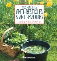 Michel Beauvais - Mes recettes anti-bestioles & anti-maladies.