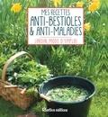 Michel Beauvais - Mes recettes anti-bestioles et anti-maladies.