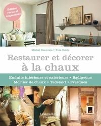Michel Beauvais - Restaurer et décorer à la chaux.