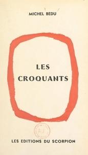 Michel Bedu - Les croquants.