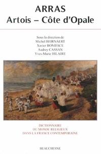 Michel Beirnaert et Xavier Boniface - Dictionnaire du monde religieux dans la France contemporaine - Tome 11, Arras - Artois - Côte d'Opale.