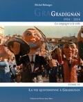 Michel Bélanger - Gradignan 1914-2014 (la campagne à la ville) - Tome 2, La vie quotidienne à Gradignan.