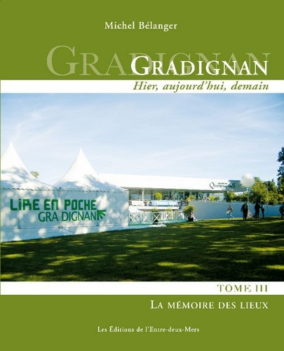 Michel Bélanger - Gradignan 1914-2014 (la campagne à la ville) - Tome 3, La mémoire des lieux.