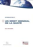 Michel Bélanger - Introduction à un droit mondial de la santé.