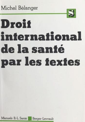 Le Droit international de la santé par les textes