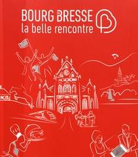 Michel Bellaton et Serge Berra - Bourg-en-Bresse, la belle rencontre.