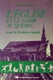 Michel Bellefleur - L'Église et le loisir au Québec - Avant la Révolution tranquille.