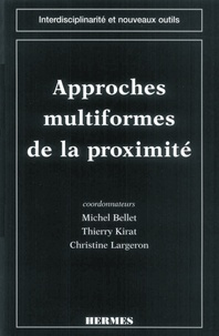 Michel Bellet et Thierry Kirat - Approches multiformes de la proximité.