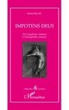 Michel Bellin - Impotens Deus - De l'angélisme chrétien à l'homophobie vaticane.
